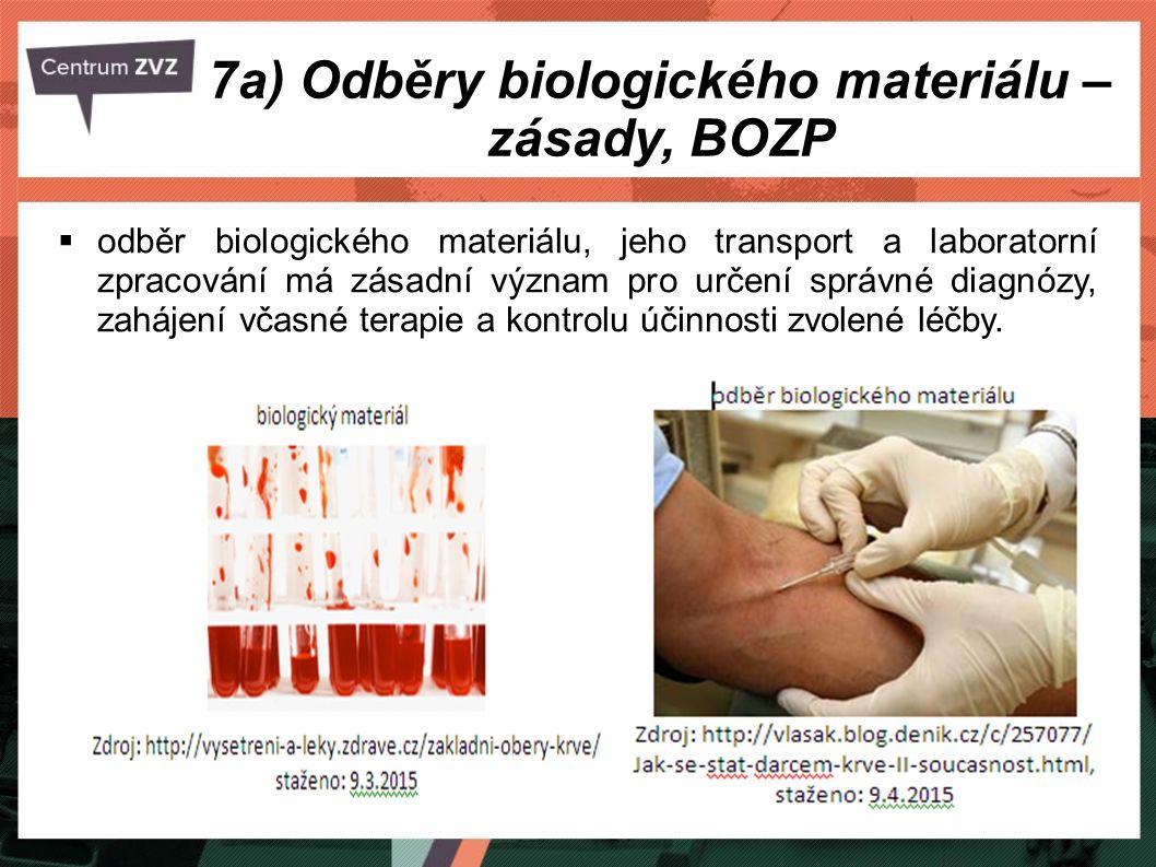 7a) Odběry biologického materiálu – zásady, BOZP  odběr biologického materiálu, jeho transport a laboratorní zpracování má zásadní význam pro určení správné diagnózy, zahájení včasné terapie a kontrolu účinnosti zvolené léčby.