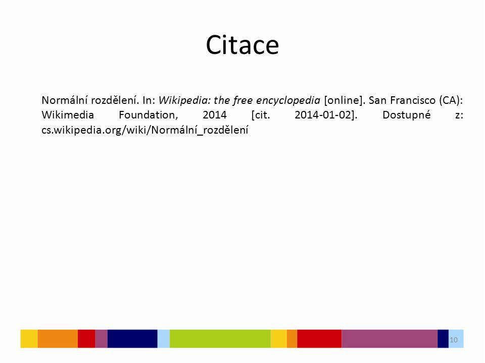 Citace 10 Normální rozdělení. In: Wikipedia: the free encyclopedia [online].