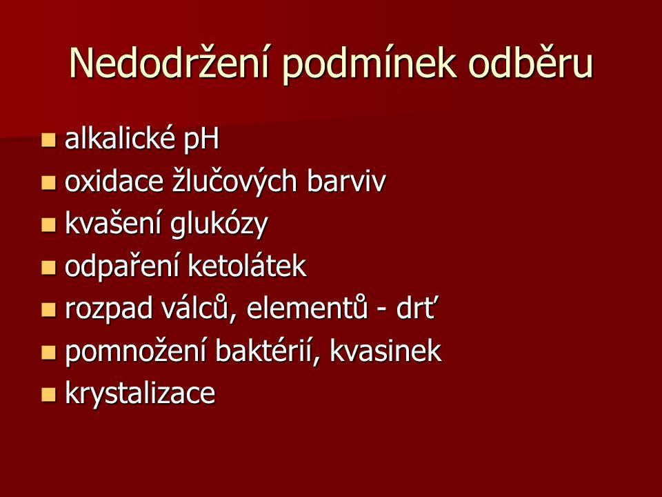 Nedodržení podmínek odběru alkalické pH alkalické pH oxidace žlučových barviv oxidace žlučových barviv kvašení glukózy kvašení glukózy odpaření ketolá