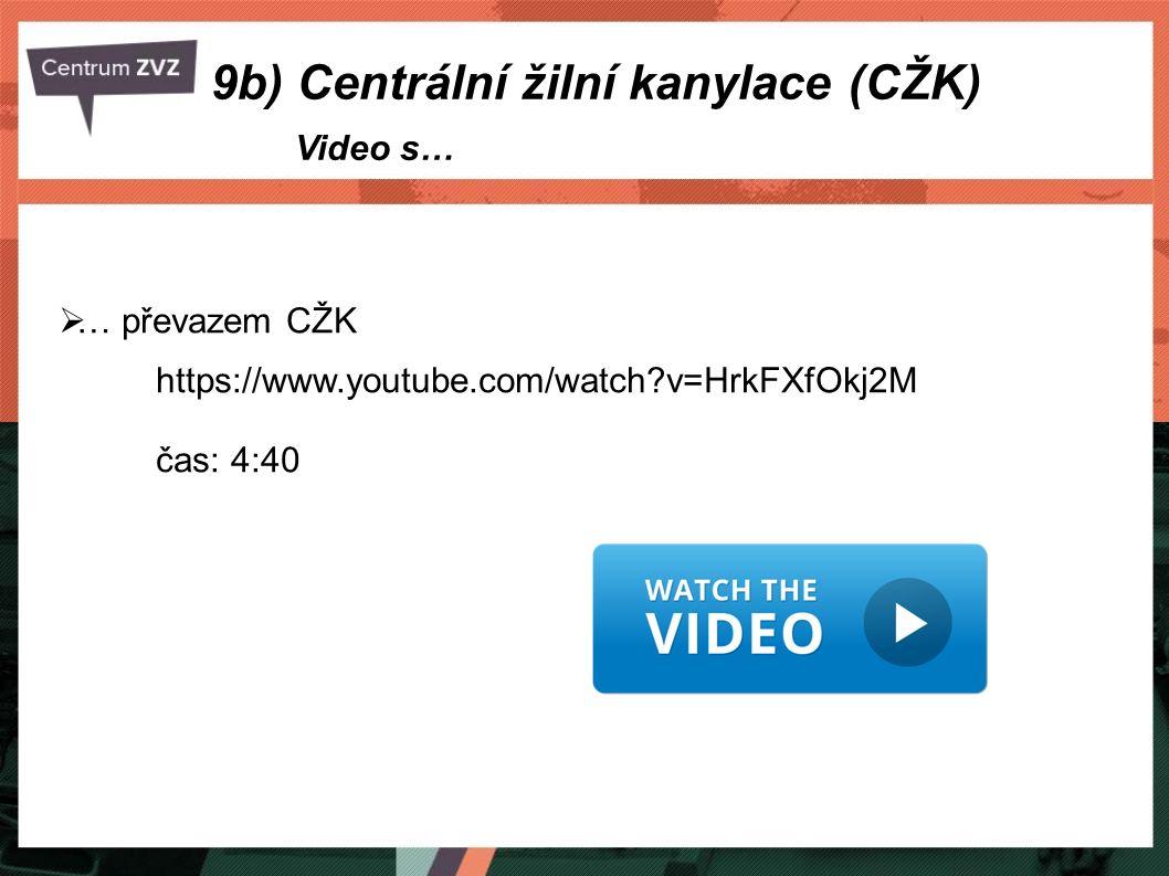  … převazem CŽK https://www.youtube.com/watch?v=HrkFXfOkj2M čas: 4:40 Video s… 9b) Centrální žilní kanylace (CŽK)