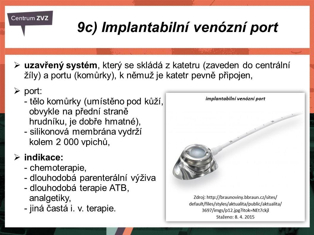  uzavřený systém, který se skládá z katetru (zaveden do centrální žíly) a portu (komůrky), k němuž je katetr pevně připojen,  port: - tělo komůrky (