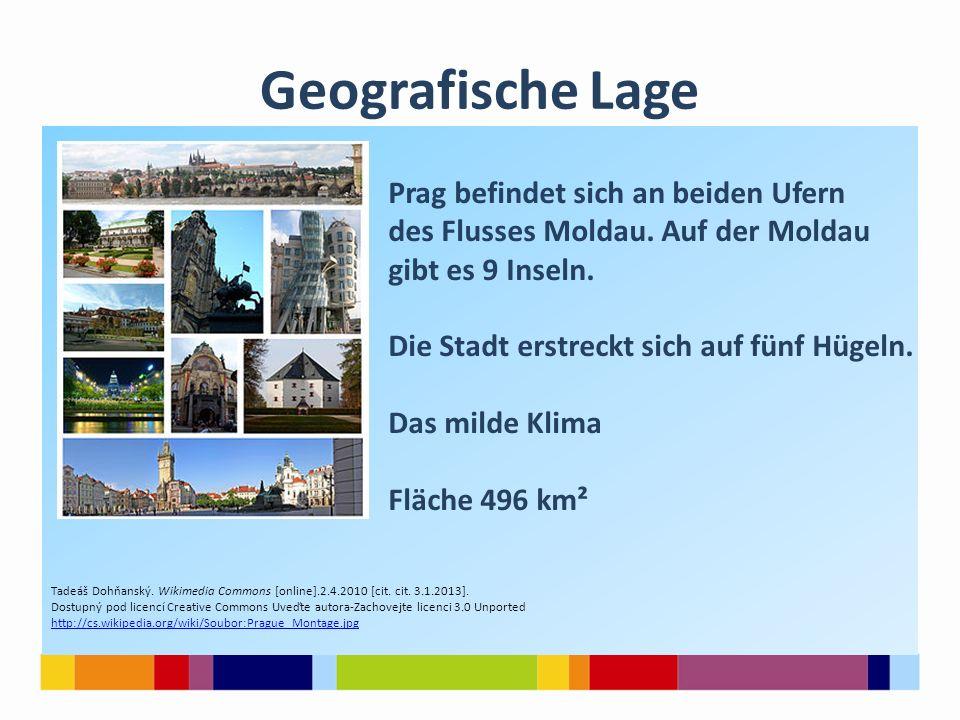 Geografische Lage Prag befindet sich an beiden Ufern des Flusses Moldau. Auf der Moldau gibt es 9 Inseln. Die Stadt erstreckt sich auf fünf Hügeln. Da