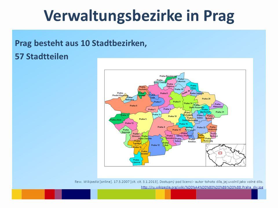 Verwaltungsbezirke in Prag Prag besteht aus 10 Stadtbezirken, 57 Stadtteilen Rew. Wikipedia [online]. 17.5.2007 [cit. cit. 3.1.2013]. Dostupný pod lic