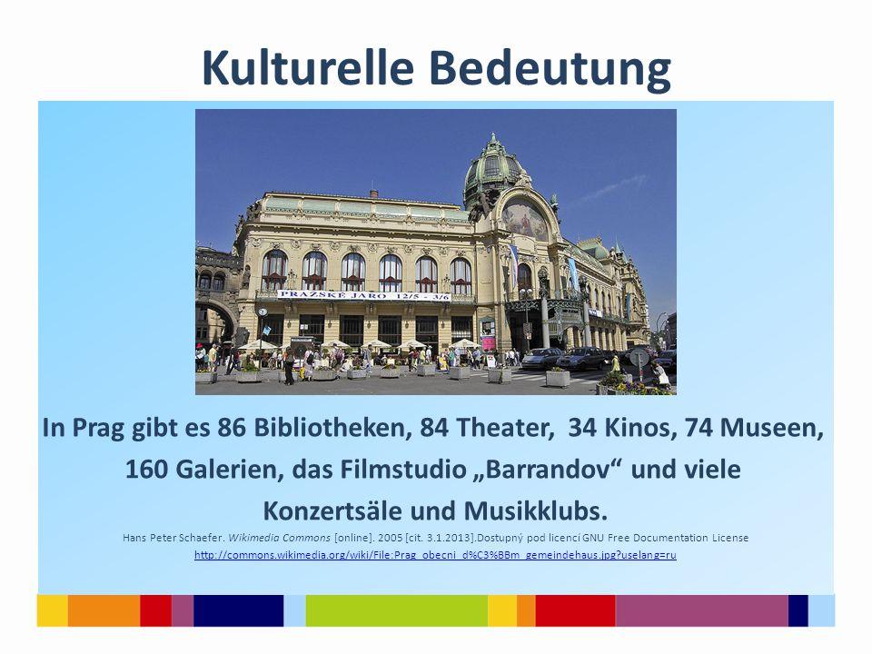 """Kulturelle Bedeutung In Prag gibt es 86 Bibliotheken, 84 Theater, 34 Kinos, 74 Museen, 160 Galerien, das Filmstudio """"Barrandov und viele Konzertsäle und Musikklubs."""