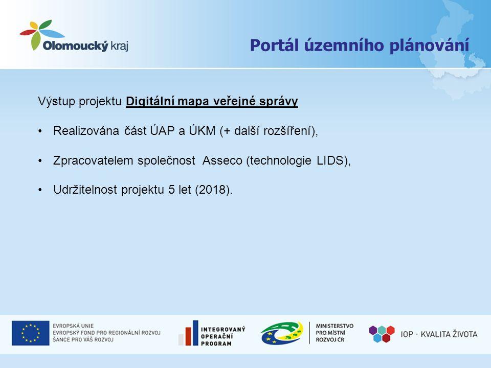 Portál územního plánování Výstup projektu Digitální mapa veřejné správy Realizována část ÚAP a ÚKM (+ další rozšíření), Zpracovatelem společnost Asseco (technologie LIDS), Udržitelnost projektu 5 let (2018).