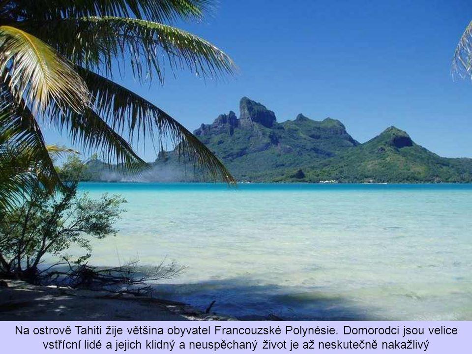 Ostrov Tahiti se sestává ze dvou částí, Tahiti-nui (nui-velký) a Tahiti-iti (iti-malý)