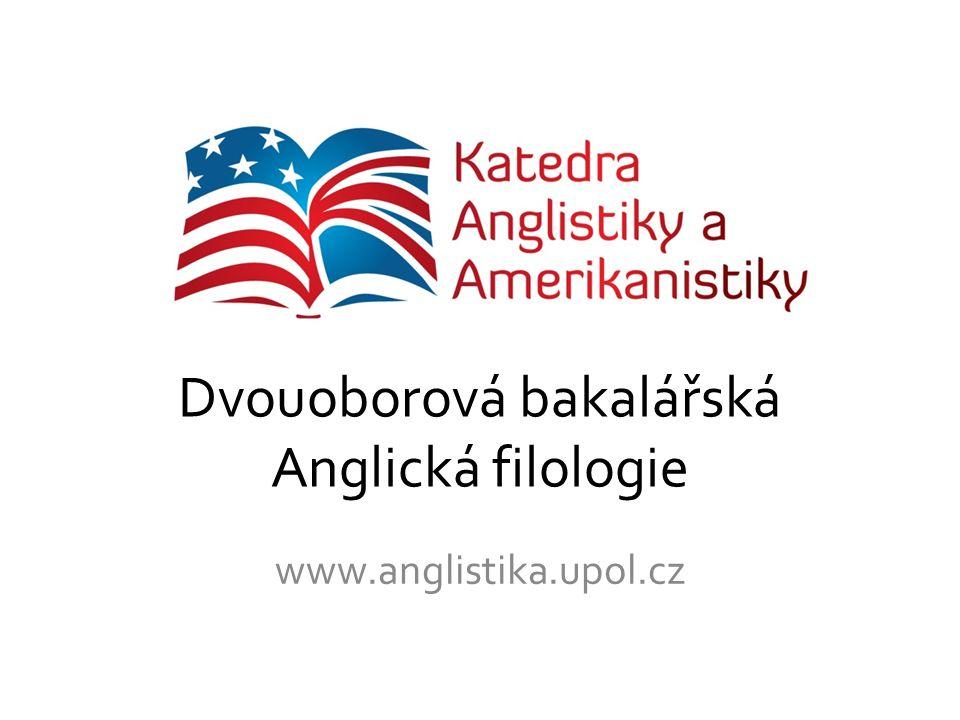 Dvouoborová bakalářská Anglická filologie www.anglistika.upol.cz