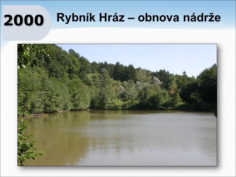 Rybník Hráz – obnova nádrže 2000