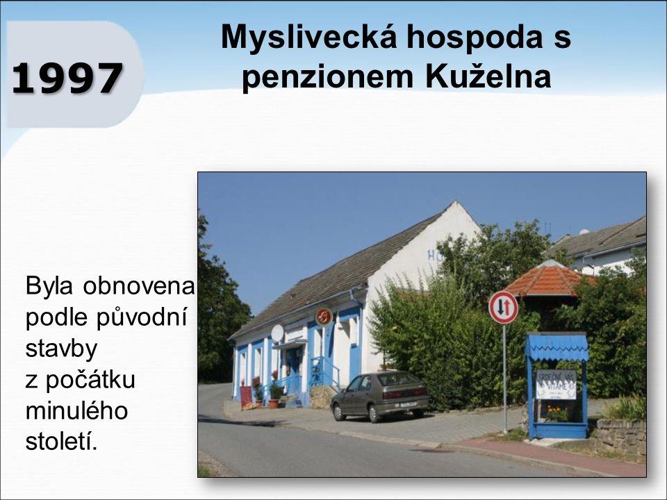 Myslivecká hospoda s penzionem Kuželna 1997 Byla obnovena podle původní stavby z počátku minulého století.
