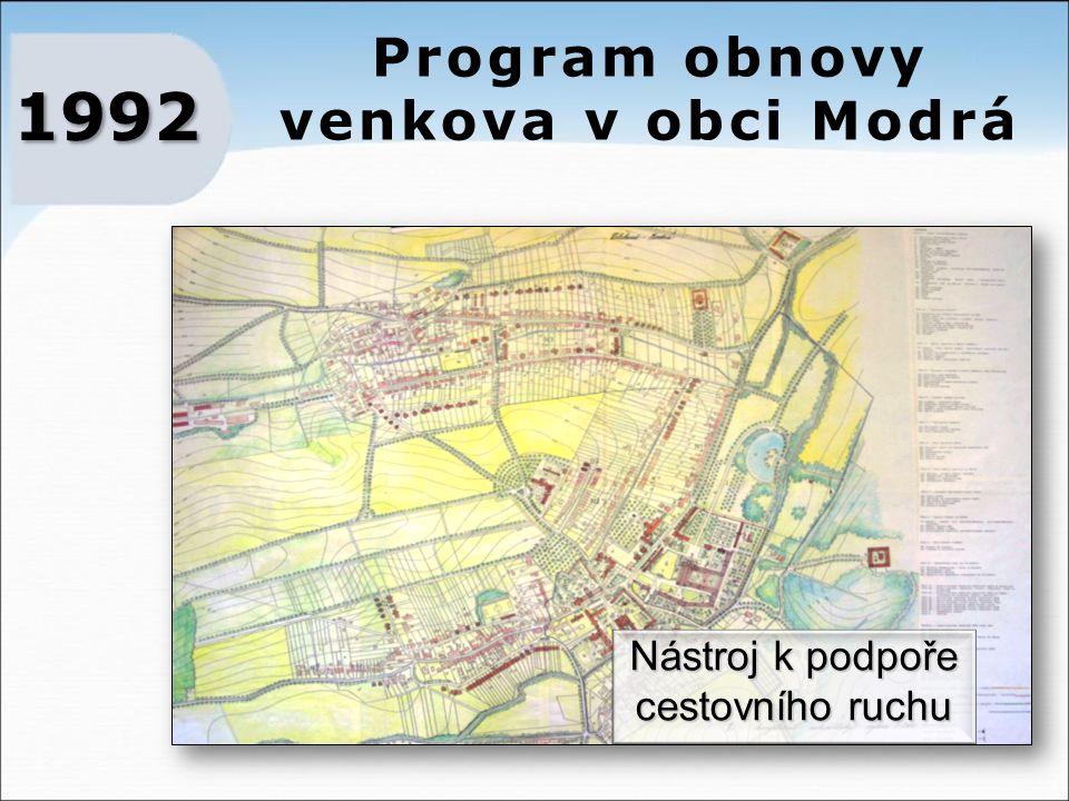 Program obnovy venkova v obci Modrá 1992 Nástroj k podpoře cestovního ruchu