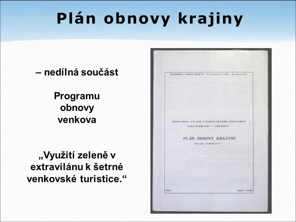 """Plán obnovy krajiny – nedílná součást Programu obnovy venkova """"Využití zeleně v extravilánu k šetrné venkovské turistice."""