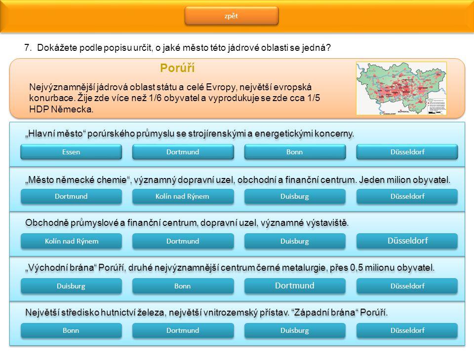 zpět Porúří Nejvýznamnější jádrová oblast státu a celé Evropy, největší evropská konurbace.