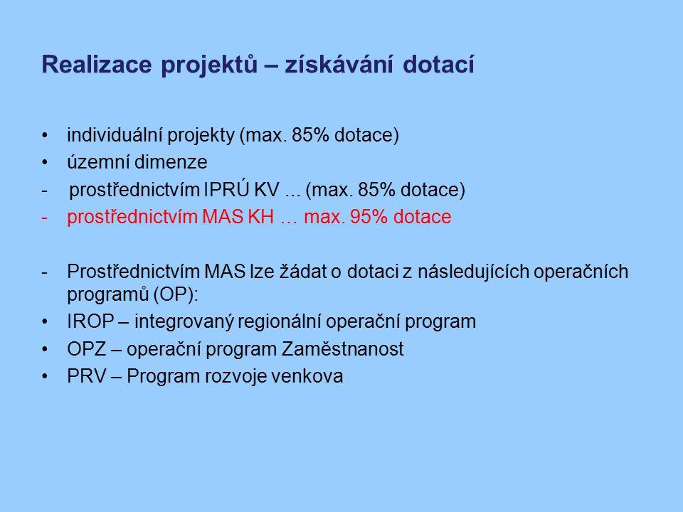 Realizace projektů – získávání dotací individuální projekty (max. 85% dotace) územní dimenze - prostřednictvím IPRÚ KV... (max. 85% dotace) -prostředn