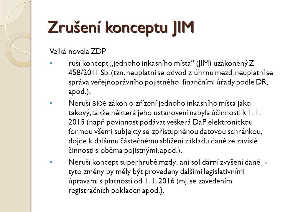"""Zrušení konceptu JIM Velká novela ZDP ruší koncept """"jednoho inkasního místa (JIM) uzákoněný Z 458/2011 Sb."""