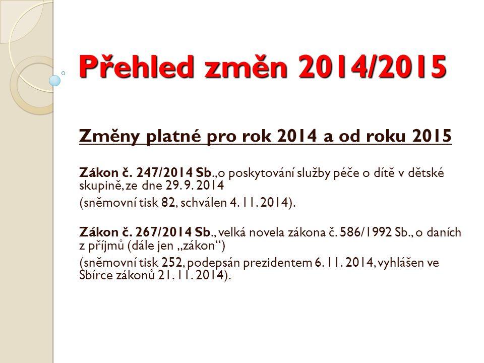 Přehled změn 2014/2015 Změny platné pro rok 2014 a od roku 2015 Zákon č.