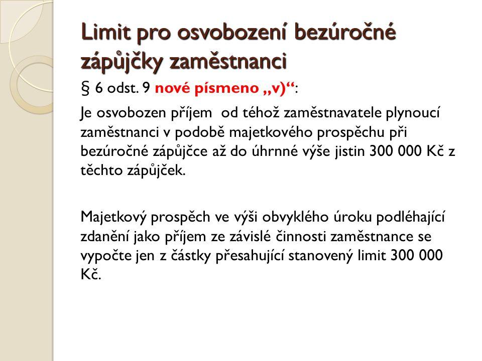 Limit pro osvobození bezúročné zápůjčky zaměstnanci § 6 odst.