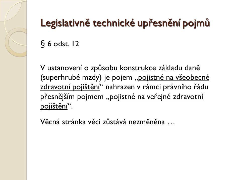 Legislativně technické upřesnění pojmů § 6 odst.