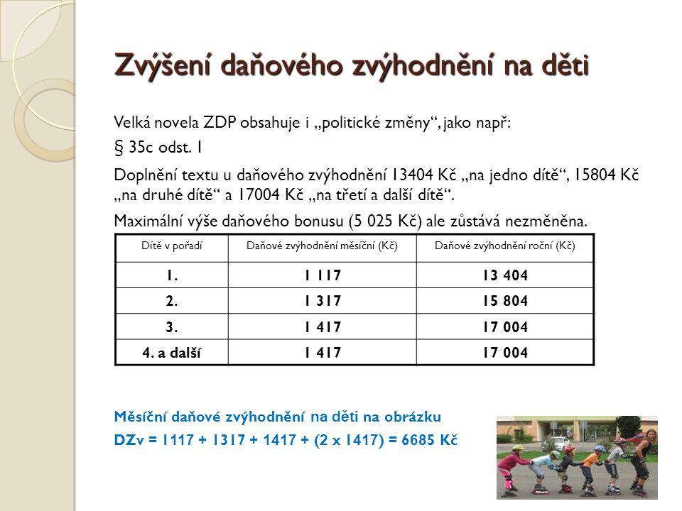 """Zvýšení daňového zvýhodnění na děti Velká novela ZDP obsahuje i """"politické změny , jako např: § 35c odst."""