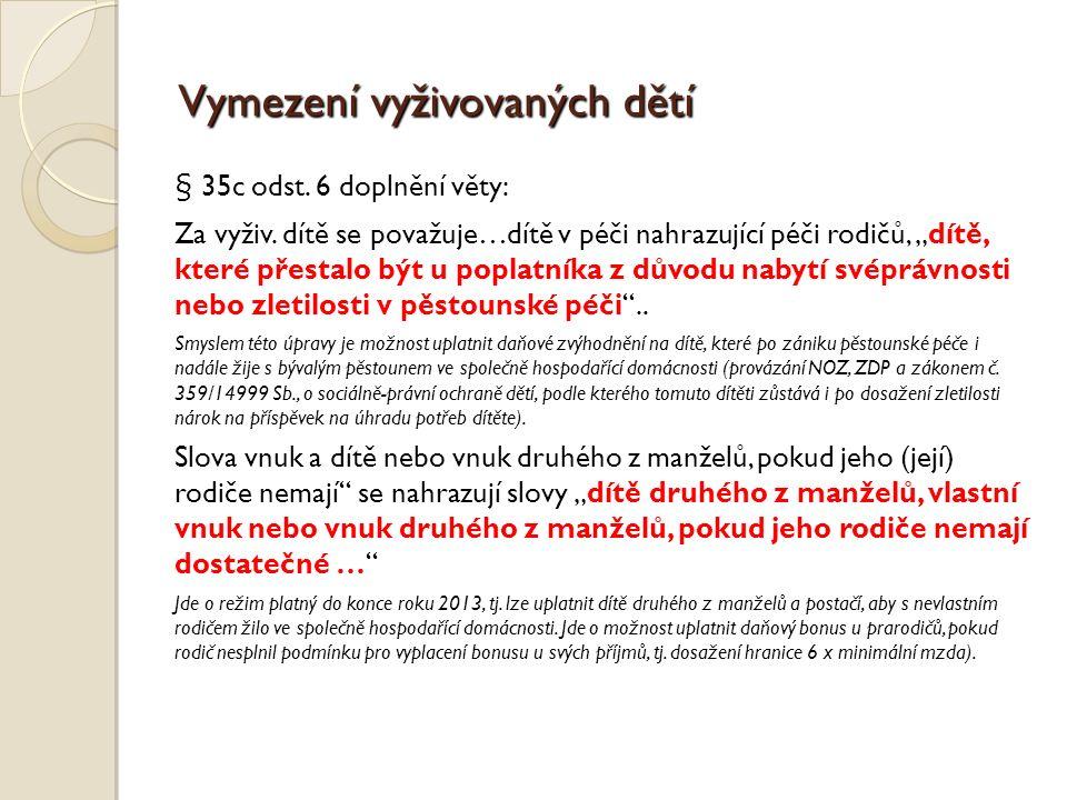 Vymezení vyživovaných dětí § 35c odst. 6 doplnění věty: Za vyživ.