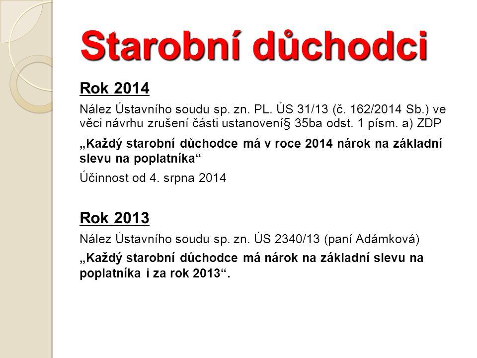 Starobní důchodci Rok 2014 Nález Ústavního soudu sp.