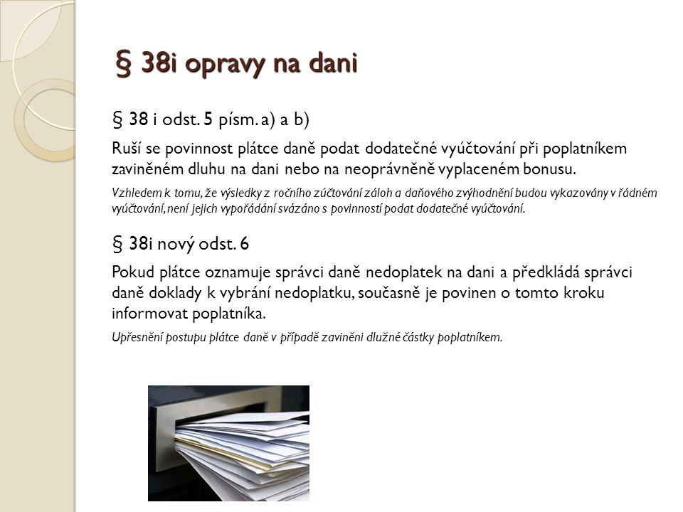 § 38i opravy na dani § 38 i odst. 5 písm.
