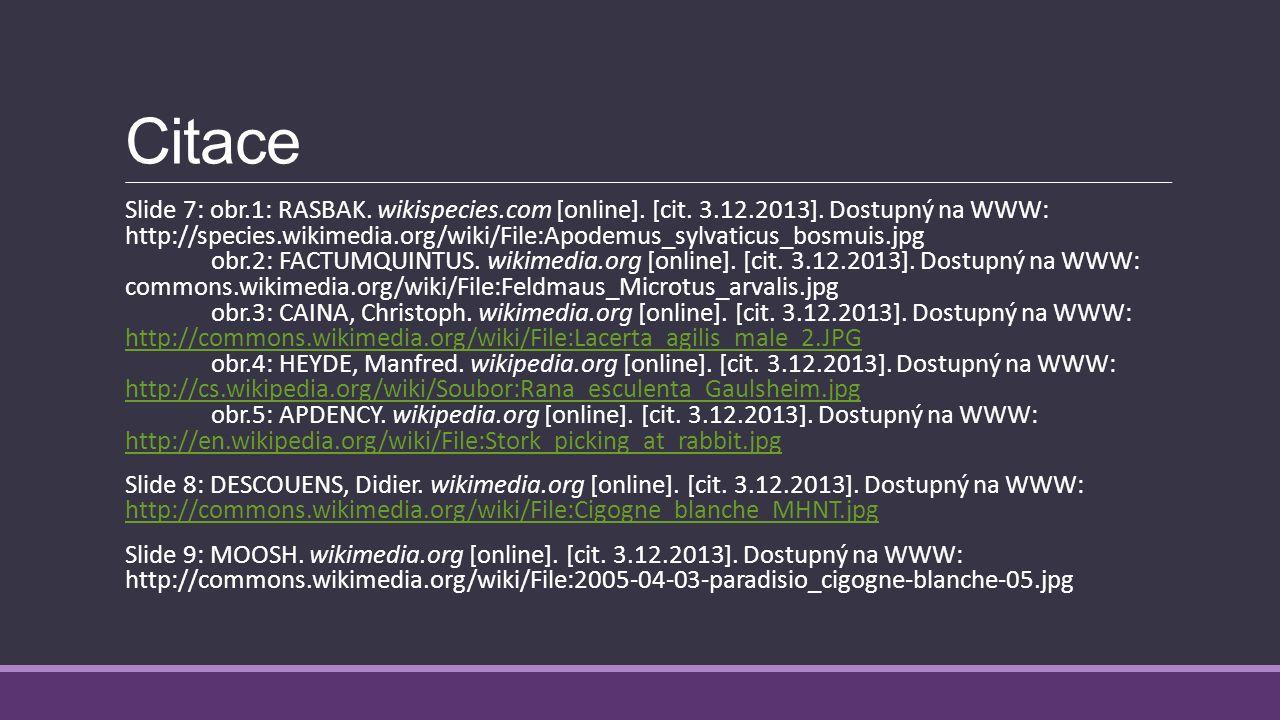 Citace Slide 1: NAT PAN. wikipedia.org [online]. [cit. 3.12.2013]. Dostupný na WWW: http://cs.wikipedia.org/wiki/Soubor:Ooievaar_met_publiek_in_het_Zw