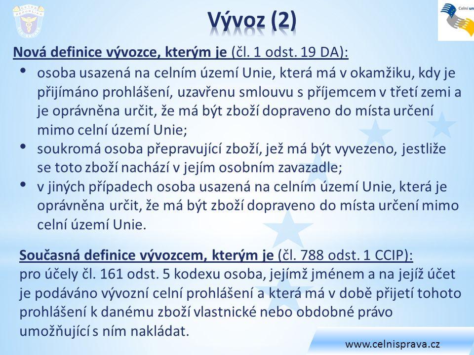 Nová definice vývozce, kterým je (čl. 1 odst. 19 DA): osoba usazená na celním území Unie, která má v okamžiku, kdy je přijímáno prohlášení, uzavřenu s