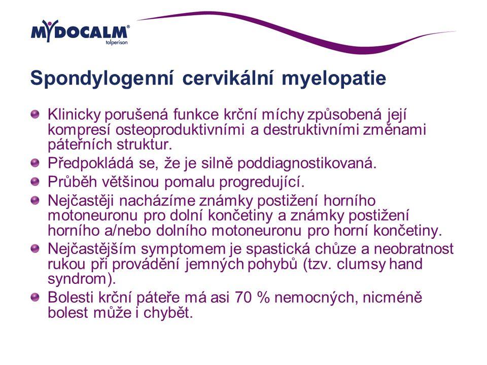 Spondylogenní cervikální myelopatie Klinicky porušená funkce krční míchy způsobená její kompresí osteoproduktivními a destruktivními změnami páteřních