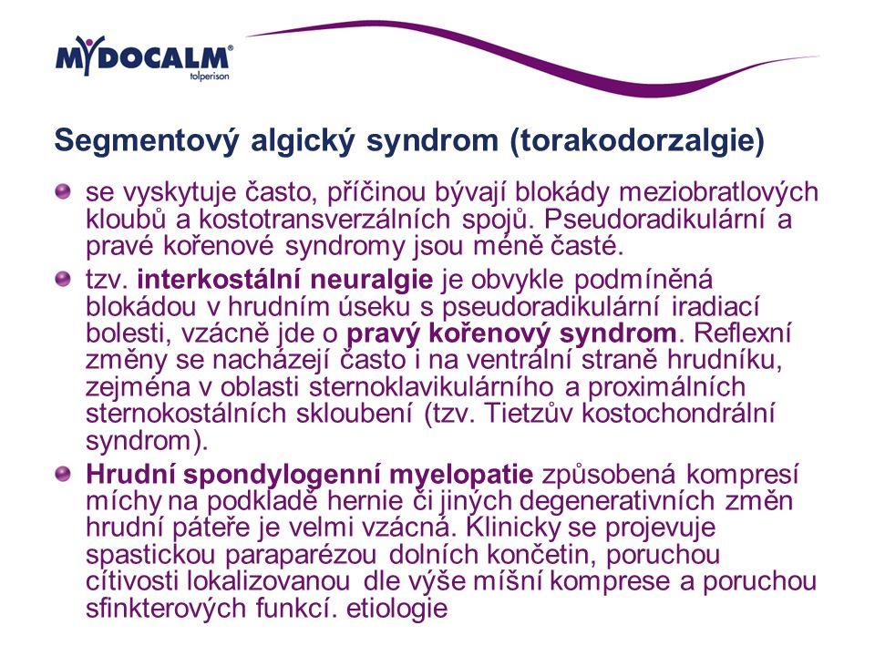 Segmentový algický syndrom (torakodorzalgie) se vyskytuje často, příčinou bývají blokády meziobratlových kloubů a kostotransverzálních spojů. Pseudora