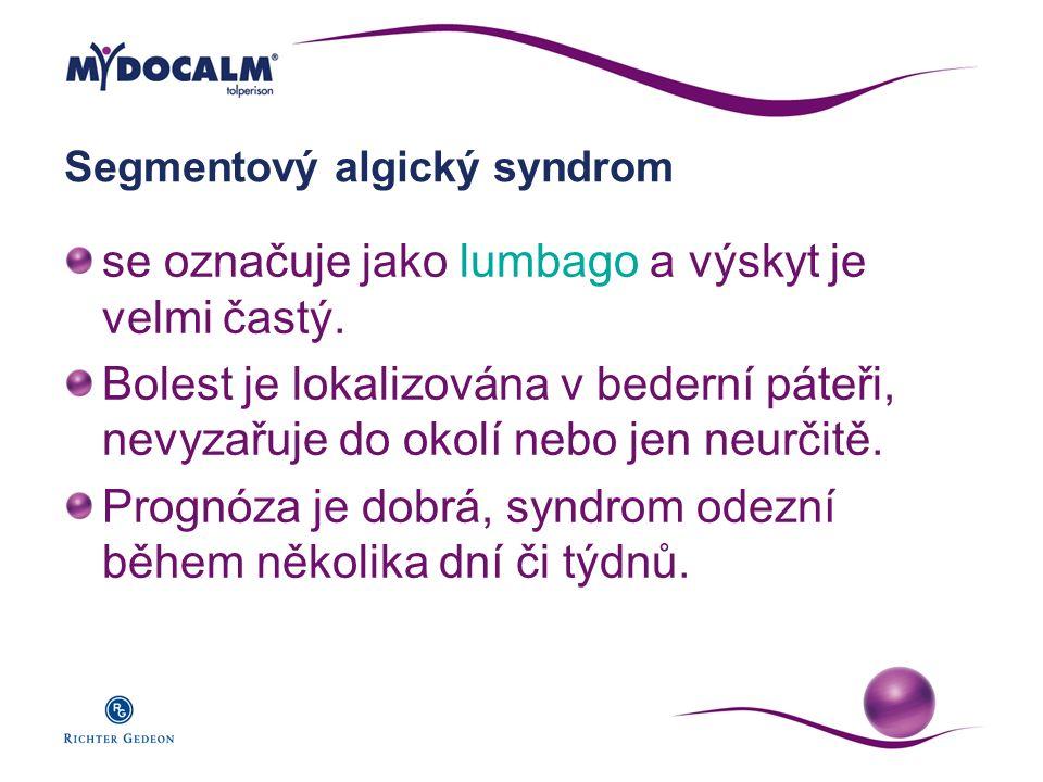 Segmentový algický syndrom se označuje jako lumbago a výskyt je velmi častý. Bolest je lokalizována v bederní páteři, nevyzařuje do okolí nebo jen neu