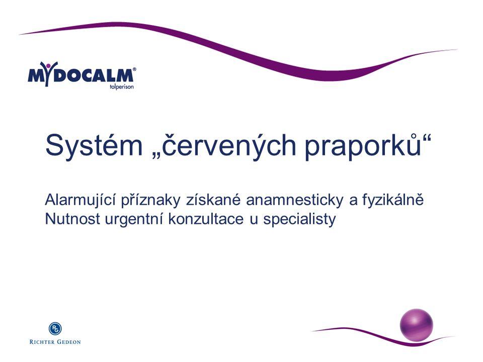 """Systém """"červených praporků"""" Alarmující příznaky získané anamnesticky a fyzikálně Nutnost urgentní konzultace u specialisty"""