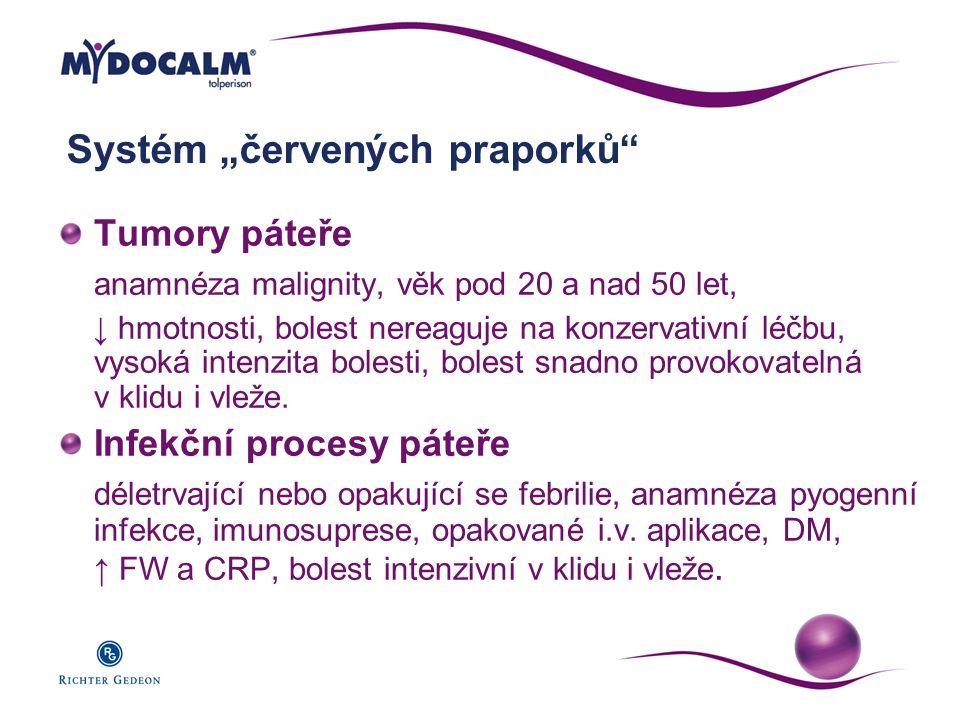"""Systém """"červených praporků"""" Tumory páteře anamnéza malignity, věk pod 20 a nad 50 let, ↓ hmotnosti, bolest nereaguje na konzervativní léčbu, vysoká in"""