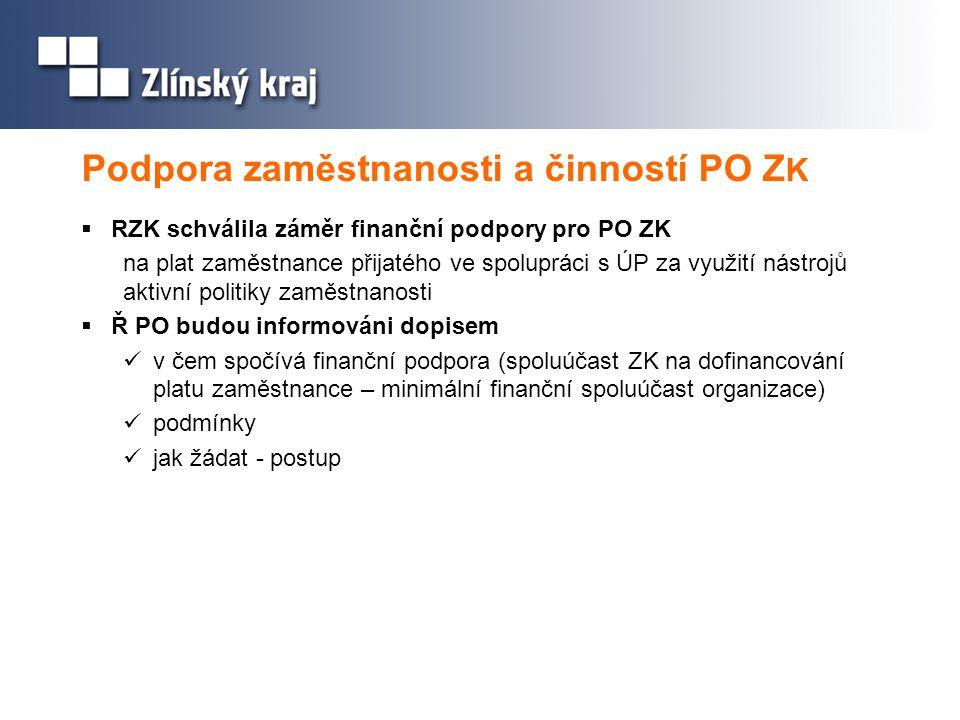 Podpora zaměstnanosti a činností PO Z K  RZK schválila záměr finanční podpory pro PO ZK na plat zaměstnance přijatého ve spolupráci s ÚP za využití n
