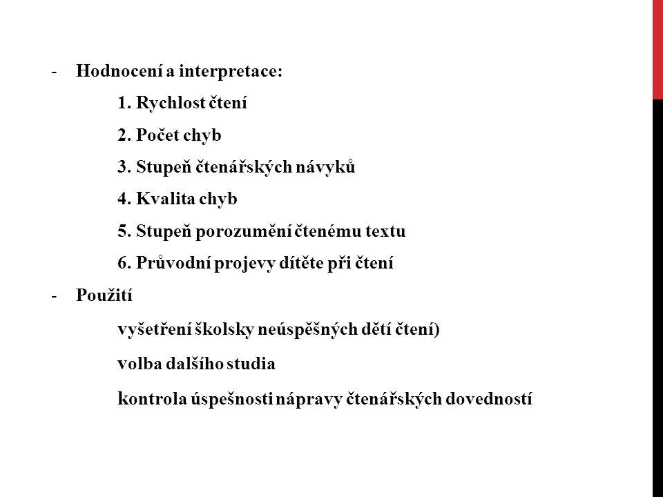 -Hodnocení a interpretace: 1.Rychlost čtení 2. Počet chyb 3.