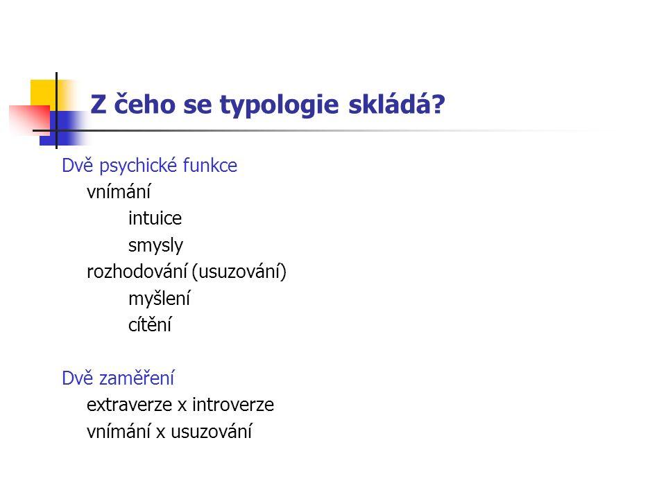 Z čeho se typologie skládá.