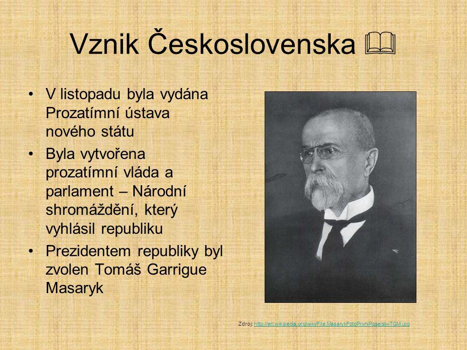 Vznik Československa  V listopadu byla vydána Prozatímní ústava nového státu Byla vytvořena prozatímní vláda a parlament – Národní shromáždění, který