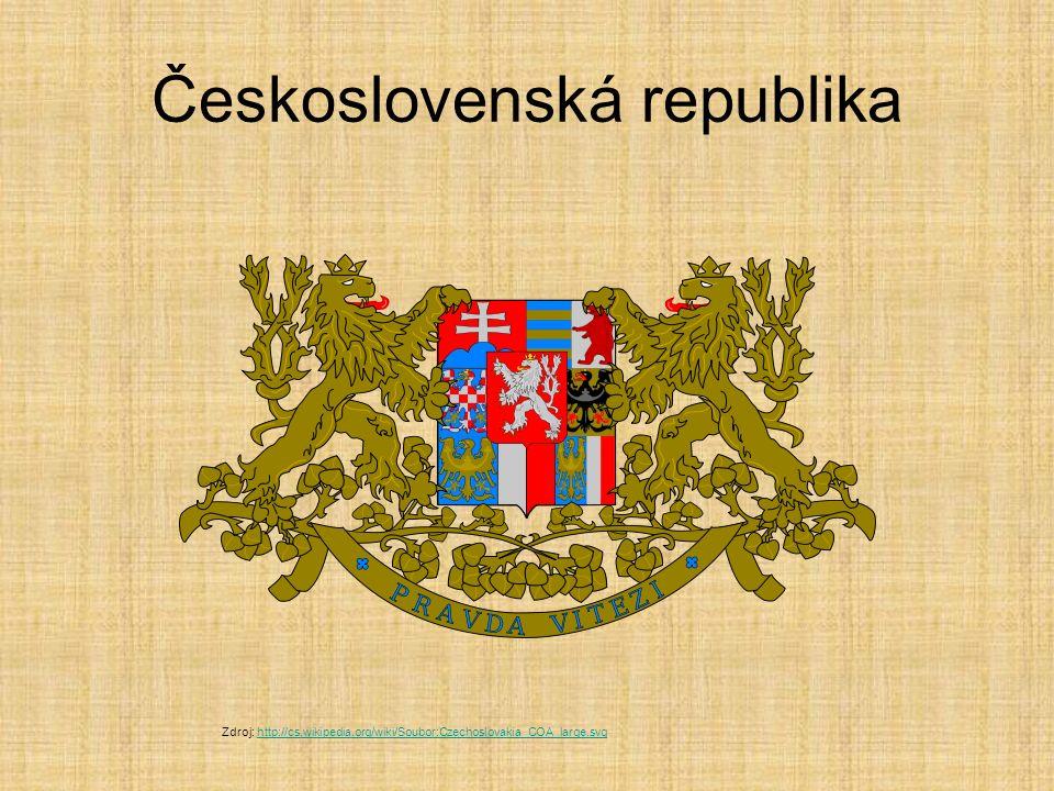 Československá republika Zdroj: http://cs.wikipedia.org/wiki/Soubor:Czechoslovakia_COA_large.svghttp://cs.wikipedia.org/wiki/Soubor:Czechoslovakia_COA