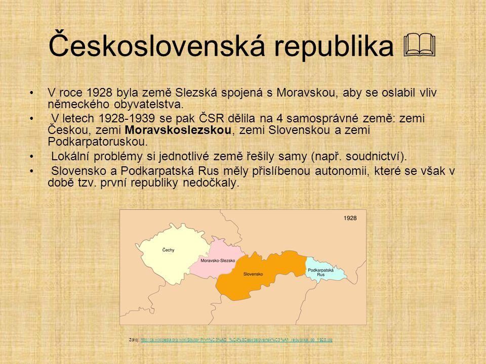 Československá republika  V roce 1928 byla země Slezská spojená s Moravskou, aby se oslabil vliv německého obyvatelstva. V letech 1928-1939 se pak ČS
