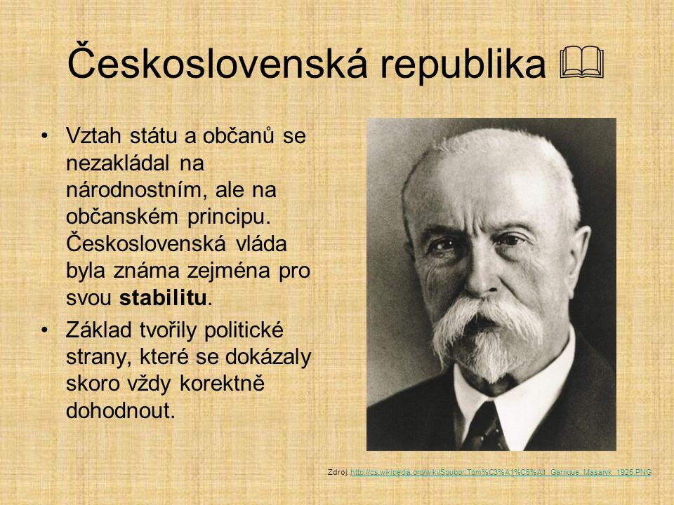 Československá republika  Vztah státu a občanů se nezakládal na národnostním, ale na občanském principu. Československá vláda byla známa zejména pro