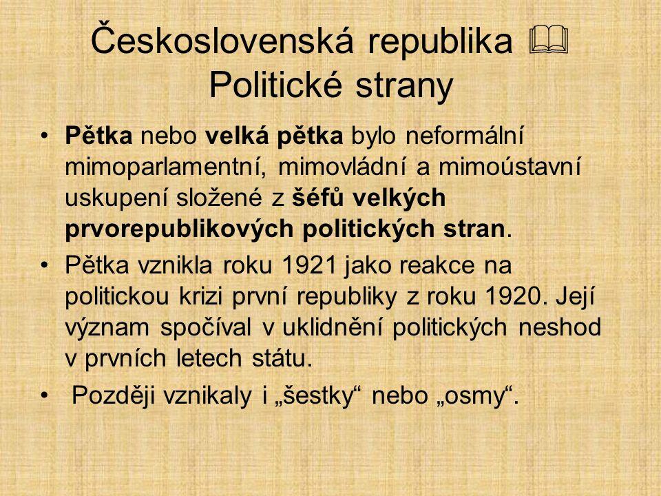 Československá republika  Politické strany Pětka nebo velká pětka bylo neformální mimoparlamentní, mimovládní a mimoústavní uskupení složené z šéfů v
