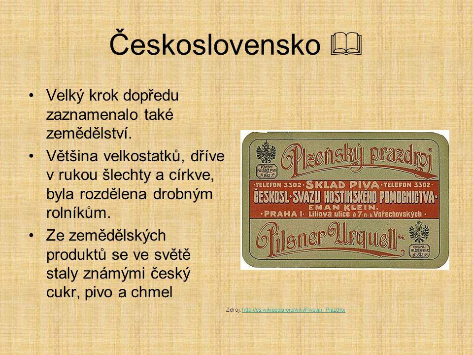 Československo  Velký krok dopředu zaznamenalo také zemědělství. Většina velkostatků, dříve v rukou šlechty a církve, byla rozdělena drobným rolníkům