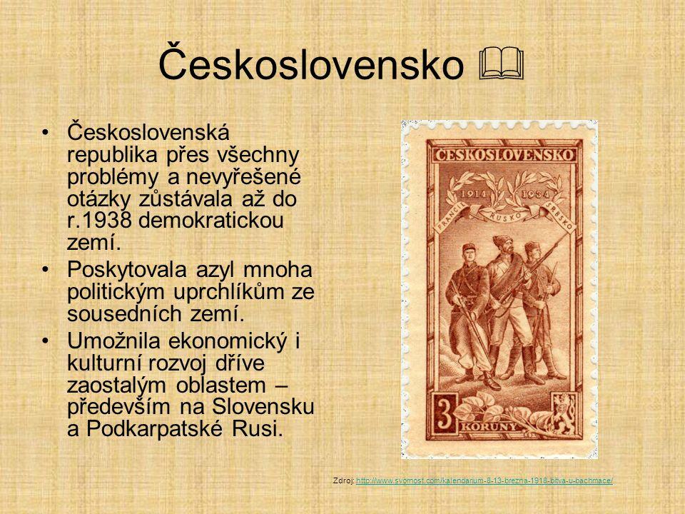 Československo  Československá republika přes všechny problémy a nevyřešené otázky zůstávala až do r.1938 demokratickou zemí. Poskytovala azyl mnoha