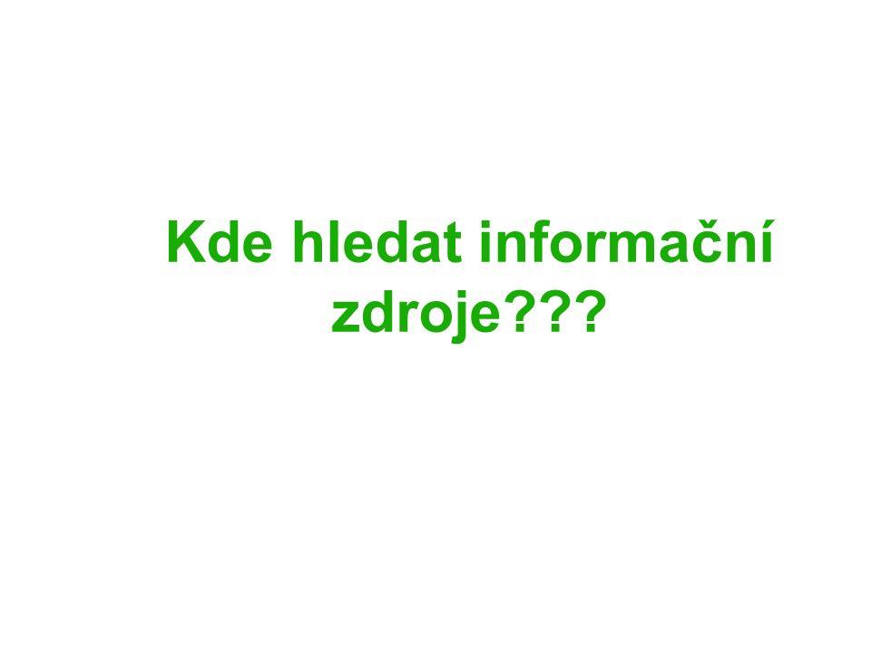 Kde hledat informační zdroje???