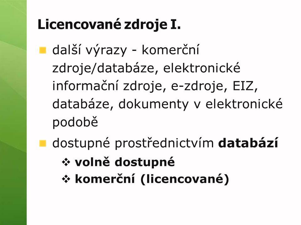 Licencované zdroje I. další výrazy - komerční zdroje/databáze, elektronické informační zdroje, e-zdroje, EIZ, databáze, dokumenty v elektronické podob