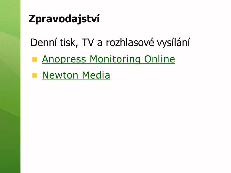 Zpravodajství Denní tisk, TV a rozhlasové vysílání Anopress Monitoring Online Newton Media