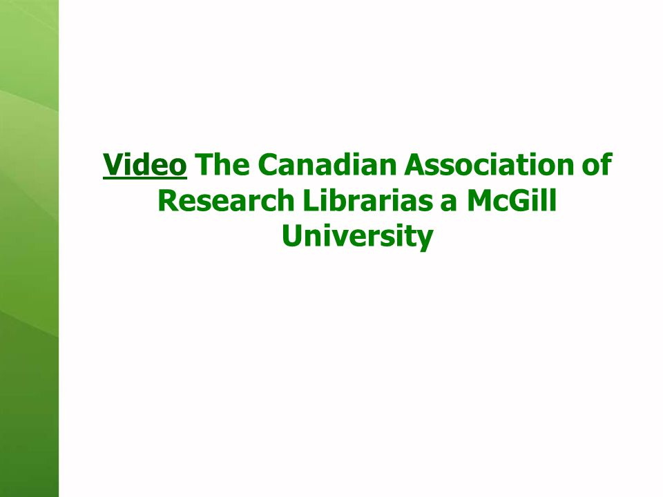 VideoVideo The Canadian Association of Research Librarias a McGill University