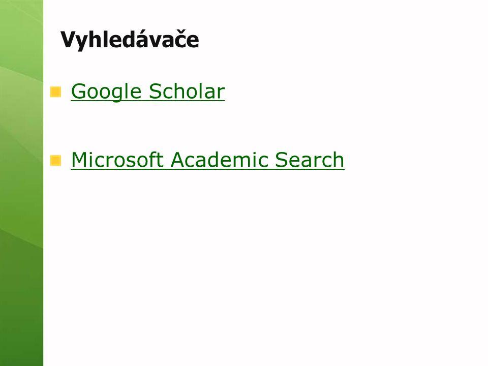 Vyhledávače Google Scholar Microsoft Academic Search
