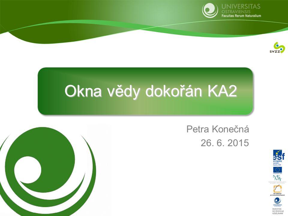 Okna vědy dokořán KA2 Petra Konečná 26. 6. 2015