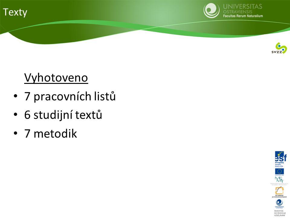 Texty Vyhotoveno 7 pracovních listů 6 studijní textů 7 metodik