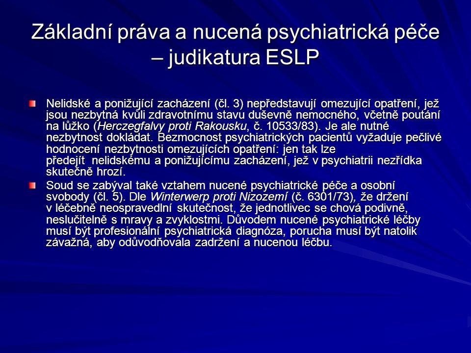 Základní práva a nucená psychiatrická péče – judikatura ESLP Nelidské a ponižující zacházení (čl. 3) nepředstavují omezující opatření, jež jsou nezbyt